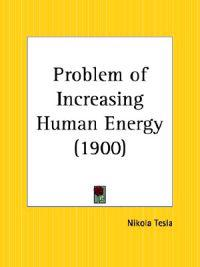 The Problem of Increasing Human Energy - 1900