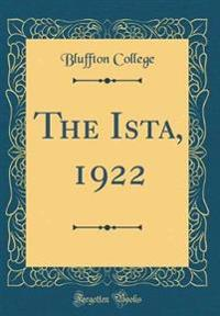 The Ista, 1922 (Classic Reprint)