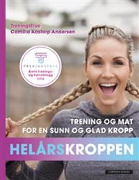 Helårskroppen; trening og mat for en sunn og glad kropp