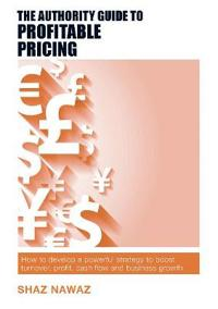 Authority guide to profitable pricing - how to develop a powerful strategy