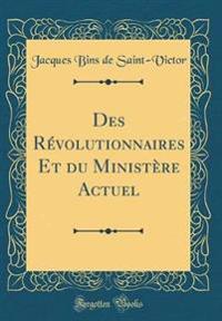 Des Révolutionnaires Et du Ministère Actuel (Classic Reprint)