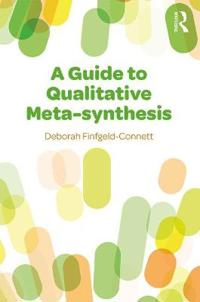 A Guide to Qualitative Meta-Synthesis
