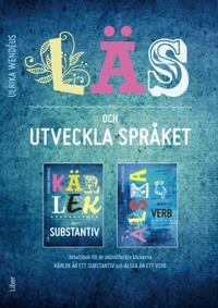 Läs och utveckla språket! - Arbetsbok till de skönlitterära böckerna Kärlek är ett substantiv och Älska är ett verb.