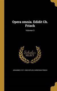 LAT-OPERA OMNIA EDIDIT CH FRIS