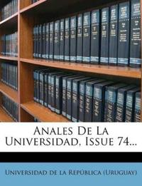 Anales de La Universidad, Issue 74...