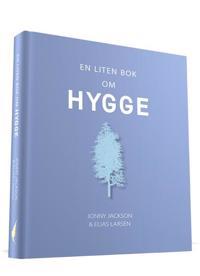En liten bok om hygge - Jonny Jackson, Elias Larsen, Svein E. Andersen   Ridgeroadrun.org