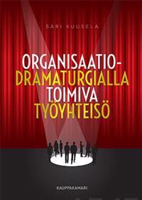 Organisaatiodramaturgialla toimiva työyhteisö