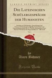 Die Lateinischen Schülergespräche der Humanisten, Vol. 1