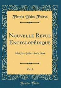 Nouvelle Revue Encyclopédique, Vol. 1
