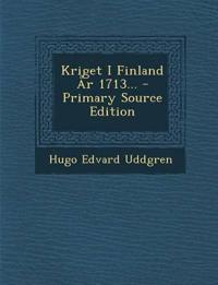 Kriget I Finland År 1713...