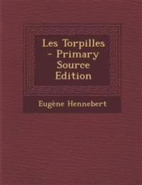Les Torpilles - Primary Source Edition