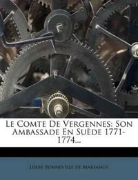 Le Comte De Vergennes: Son Ambassade En Suède 1771-1774...