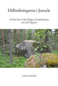 Hällmålningarna vid  Spå Herr Olas klippa, Sandnäsberget och Lill-Älgsjön i Junsele, Ångermanland