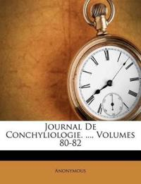 Journal De Conchyliologie. ..., Volumes 80-82