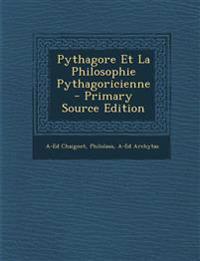 Pythagore Et La Philosophie Pythagoricienne - Primary Source Edition
