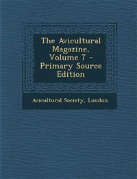 The Avicultural Magazine, Volume 7 - Primary Source Edition