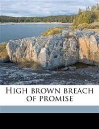 High brown breach of promise