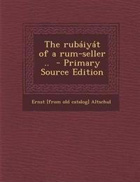 Rubaiyat of a Rum-Seller ..