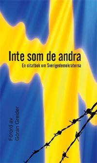 Inte som de andra : en citatbok om Sverigedemokraterna