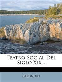 Teatro Social Del Siglo Xix...
