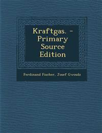 Kraftgas. - Primary Source Edition