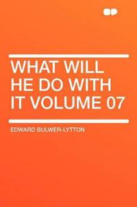What Will He Do with It Volume 07