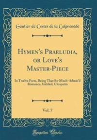 Hymen's Praeludia, or Love's Master-Piece, Vol. 7