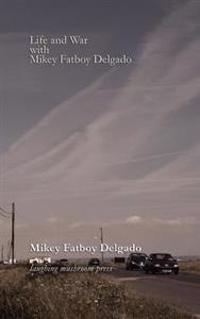 Life and War with Mikey Fatboy Delgado