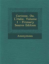 Corinne, Ou, L'Italie, Volume 1 - Primary Source Edition