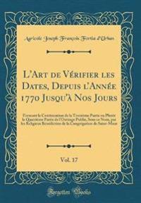L'Art de Vérifier les Dates, Depuis l'Année 1770 Jusqu'à Nos Jours, Vol. 17