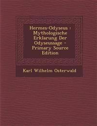Hermes-Odyseus: Mythologische Erklarung Der Odyseussage
