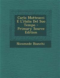 Carlo Matteucci E L'Italia del Suo Tempo