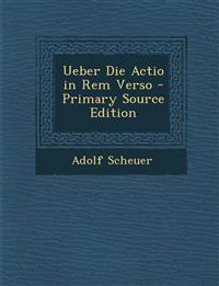 Ueber Die Actio in Rem Verso - Primary Source Edition