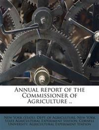 Annual report of the Commissioner of Agriculture ..