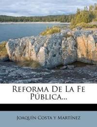 Reforma De La Fe Pública...