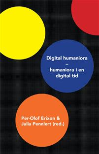 Digital humaniora : humaniora i en digital tid