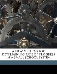 A new method for determining rate of progress in a small school system