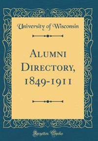 Alumni Directory, 1849-1911 (Classic Reprint)