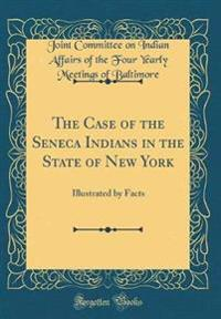 The Case of the Seneca Indians in the State of New York