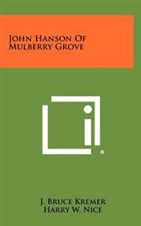 John Hanson of Mulberry Grove