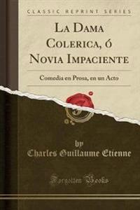 La Dama Colerica, ó Novia Impaciente