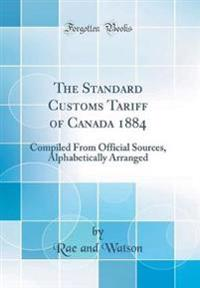 The Standard Customs Tariff of Canada 1884