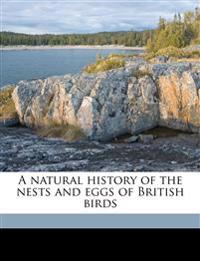 A natural history of the nests and eggs of British birds Volume 3