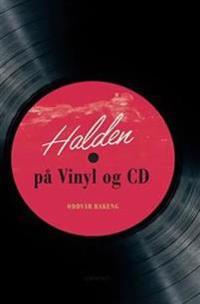 Halden på vinyl og CD - Oddvar Rakeng | Inprintwriters.org