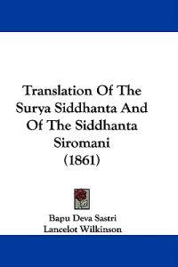 Translation Of The Surya Siddhanta And Of The Siddhanta Siromani (1861)