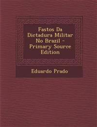 Fastos Da Dictadura Militar No Brazil