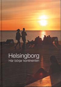 Helsingborg : här börjar kontinenten
