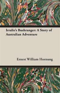 Irralie's Bushranger: A Story of Australian Adventure