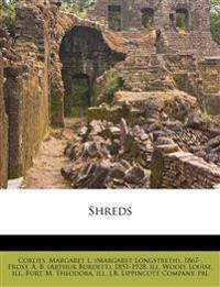 Shreds