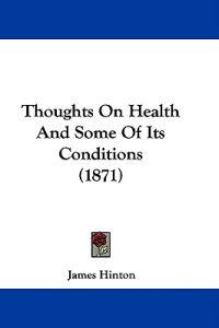 Thoughts On Health And Some Of Its Conditions (1871)
